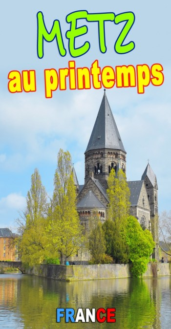 Metz au printemps © French Moments