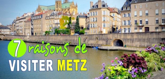 7 raisons de visiter Metz © French Moments