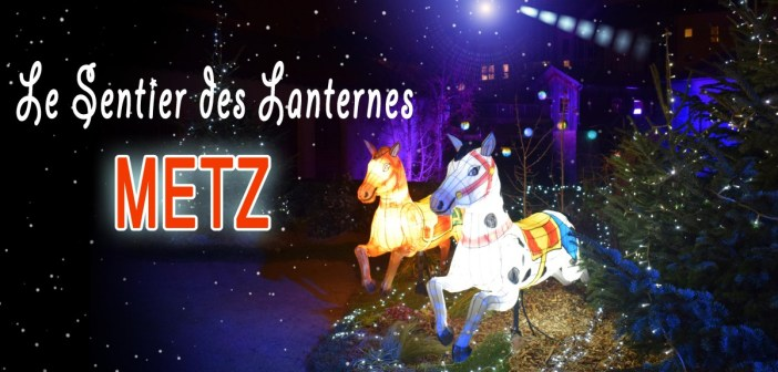 Parcourez le merveilleux Sentier des Lanternes à Metz © French Moments