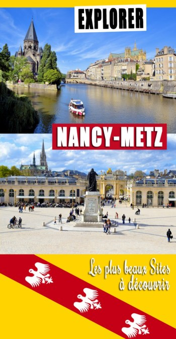 Nancy-Metz : les plus beaux sites à découvrir © French Moments