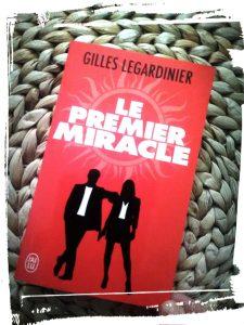 Couverture livre le premier miracle de Gilles legardinier avis pitch monblabladefille.com