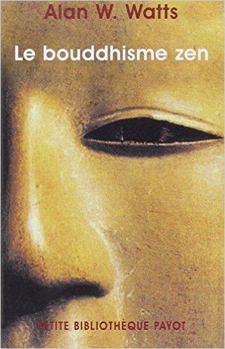 """Ou se trouvent nos limites : Couverture du livre d'Alan Watts, """" Le Bouddhisme zen Poche – 22 décembre 2002 de Alan Wilson Watts (Auteur), M. Matignon (Traduction)"""