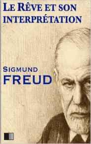 Sigmund Freud, biographie d'un esprit brillant Livre :Le rêve et son interprétation