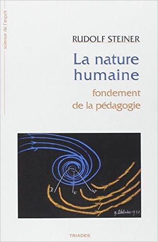 """Waldorf, Montessori un des livres de Rudolf Steiner """"La Nature humaine : Fondement de la pédagogie Broché – 1 janvier 2002 de Rudolf Steiner (Auteur)"""""""