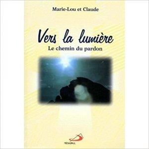 Pardon : Vers la lumière, le chemin du pardon, par Marie-Lou et Claude, aux éditions Médiapaul.