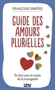 Polyamour : Guide des amours plurielles Format Kindle de Françoise SIMPERE (Auteur)