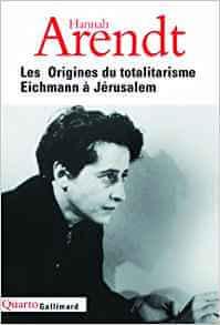Paradoxe de la liberté : Les Origines du totalitarisme, suivi de Eichmann à Jérusalem Broché – 30 mai 2002