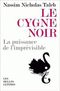 Eudémonisme : Le Cygne noir : La puissance de l'imprévisible Broché – 17 novembre 2011<br /> de Nassim Nicholas Taleb (Auteur), Christine Rimoldy (Traduction)