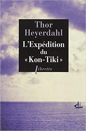 """L'Expédition du """"Kon-Tiki"""" : Sur un radeau à travers le Pacifique Broché – 6 janvier 2011 de Thor Heyerdahl (Auteur)"""
