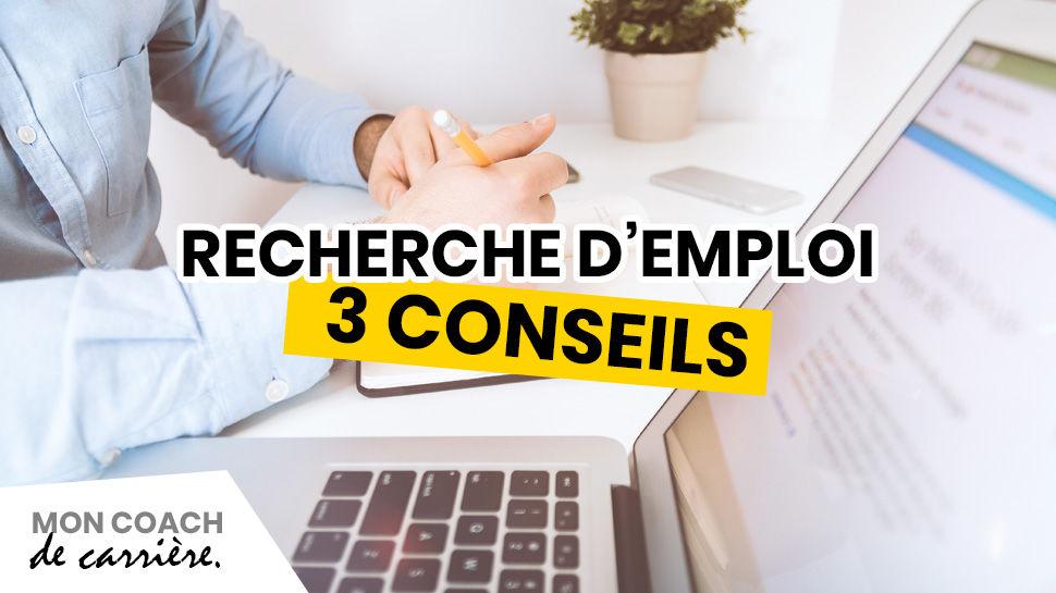 3 conseils recherche d'emploi