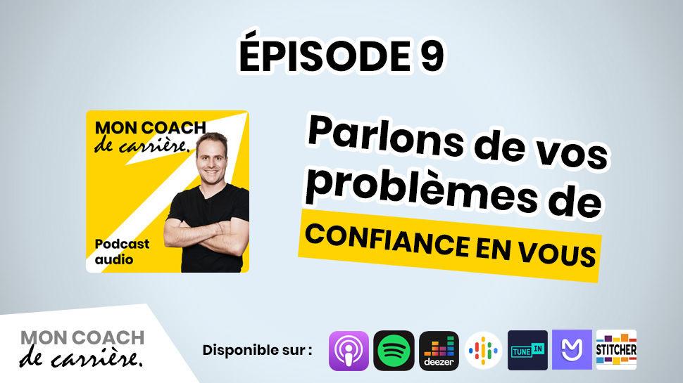 Podcast - Mon Coach De Carrière - Épisode 9
