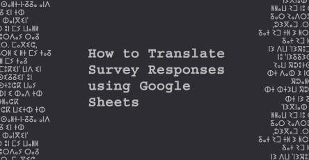how-to-translate-survey-responses-using-google-sheets-1-1