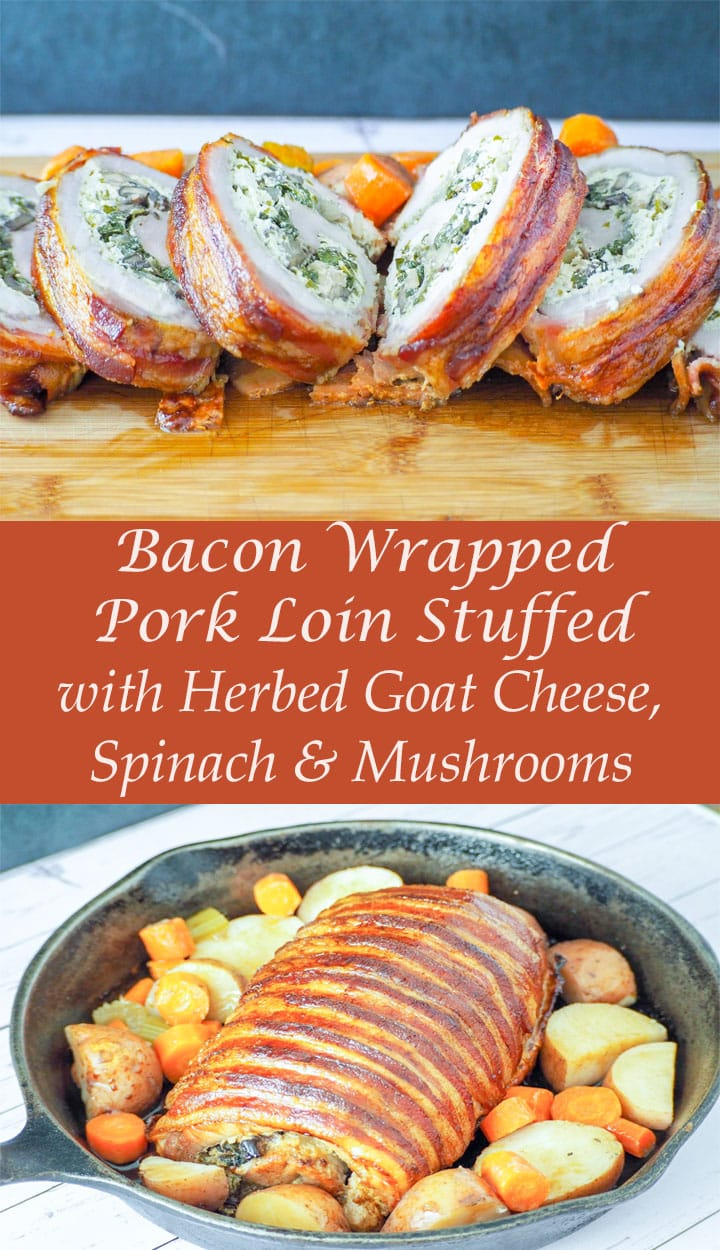Bacon Wrapped Pork Loin Stuffed with Herbed Goat Cheese, Spinach, & Mushrooms - A delicious pork loin packed with lots of flavor! Easy to make this is a great dinner for family get togethers or it can be prepared then eaten later! #porkloin #baconporkloin #easydinner #stuffedporkloin #mealprep