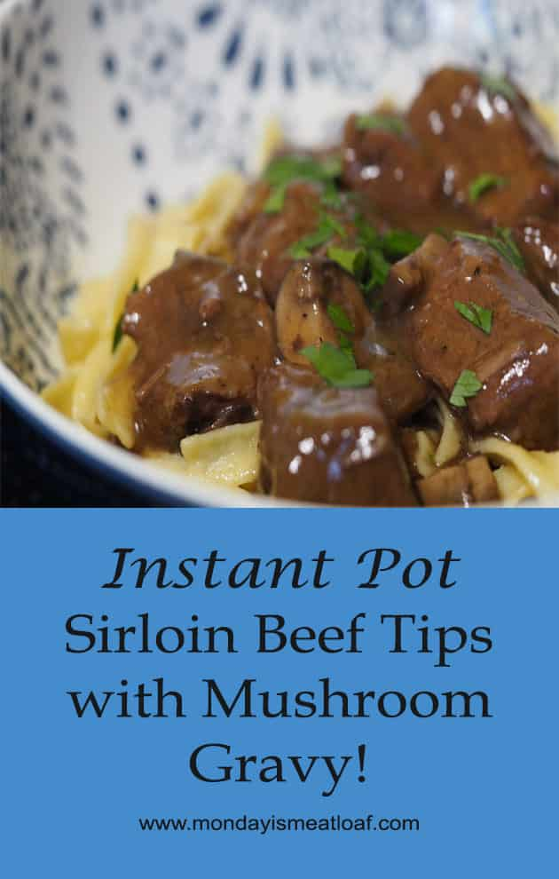 Instant Pot Sirloin Beef Tips with Mushroom Gravy - Tender and succulent beef tips loaded with layers of flavor in a savory mushroom gravy! A quick weeknight meal that is easy to make, and your family will love! A great comfort food dinner that is elegant and delicious!