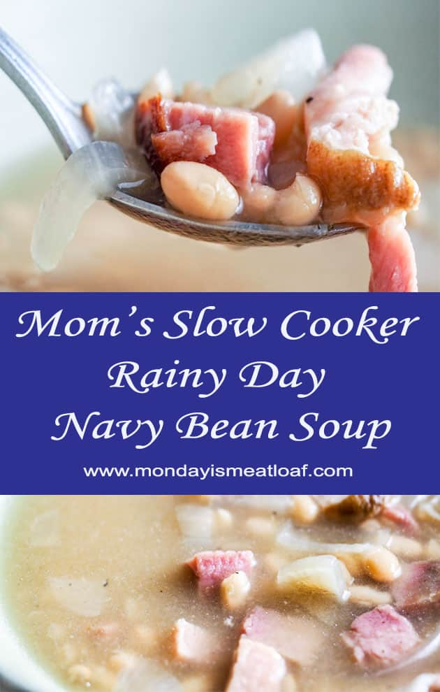Mom's Slow Cooker Rainy Day Navy Bean Soup - A delicious dump-put-start dinner that the whole family will love straight out of the slow cooker. The answer to a busy Mom's prayer! Great for a weeknight, a busy Saturday, or potluck! #navybeansoup #easydinner #slowcooker #crockpot #soup #soupandstew #easysouprecipe