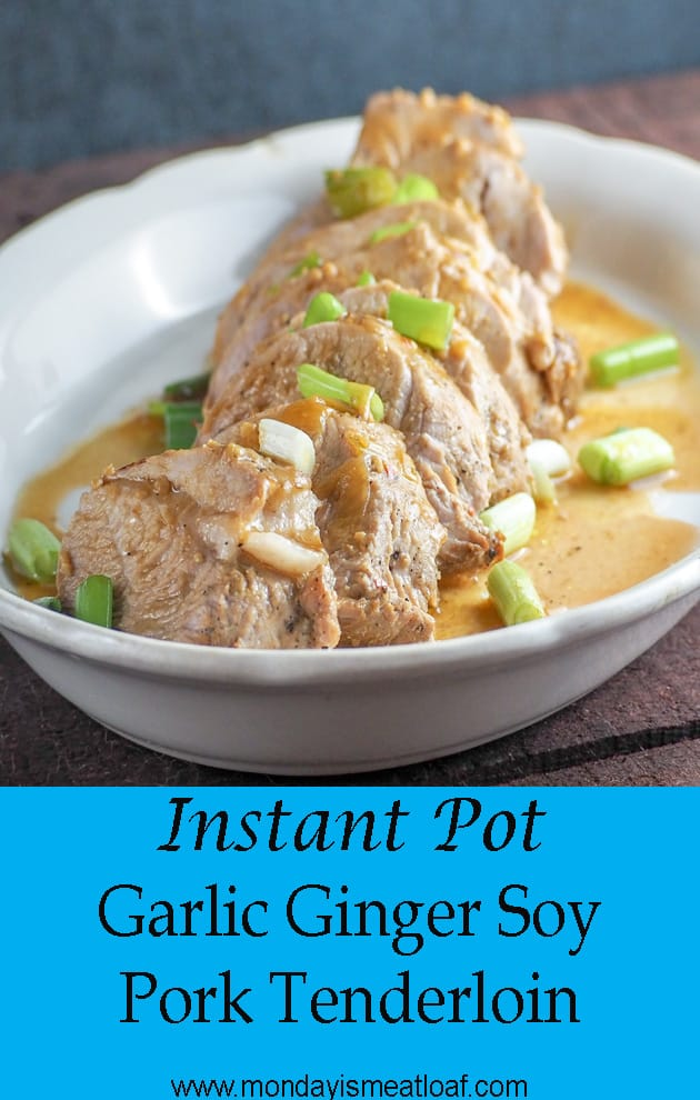 Instant Pot Garlic Ginger Soy Pork Tenderloin - A delicious dump and push start dinner made with a flavorful marinade. Ready in just 30-minutes this is a quick and healthy weeknight meal! #instantpotpork #quickdinner #porkrecipe #porkmarinade