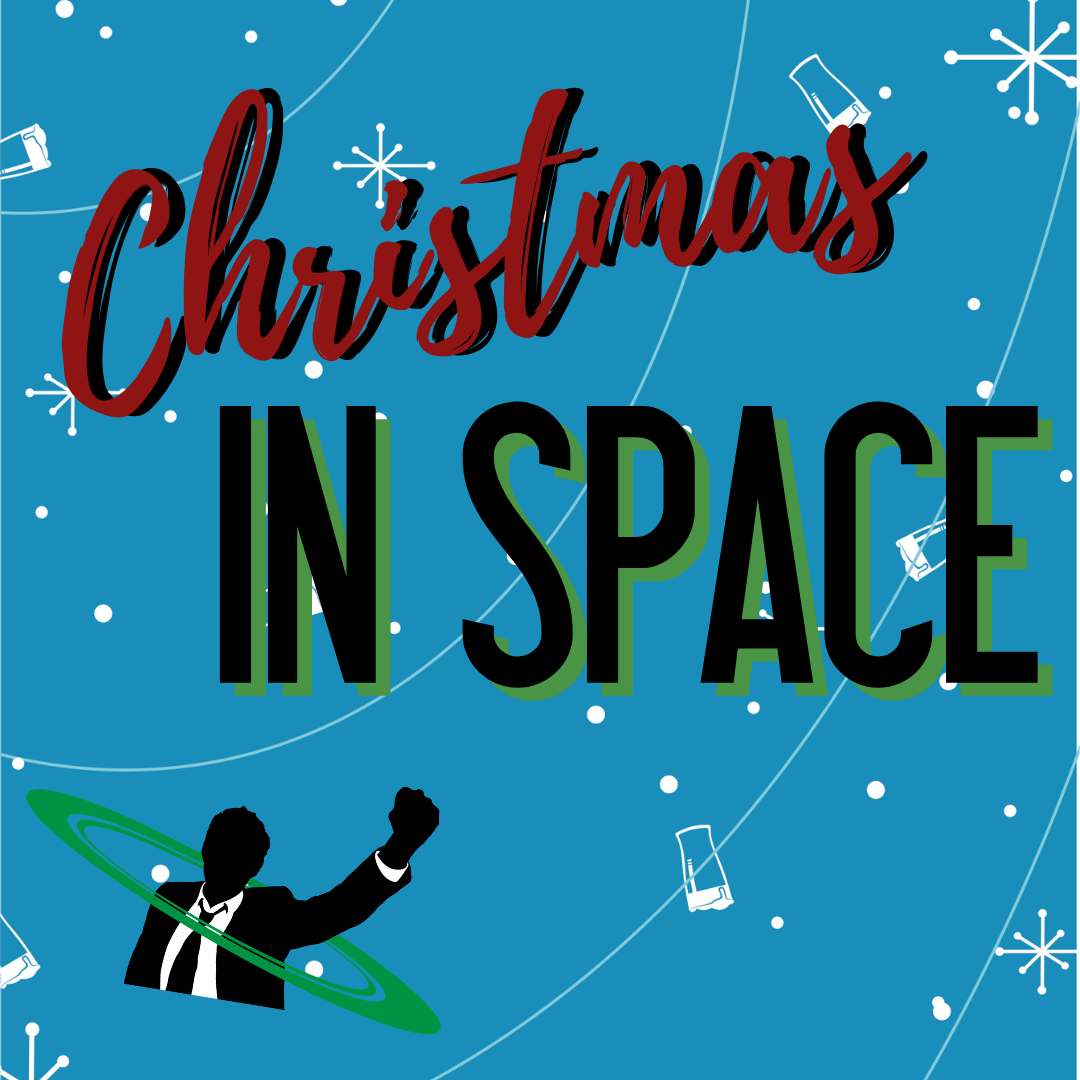 Christmas in Space: 12/16 at the Garage