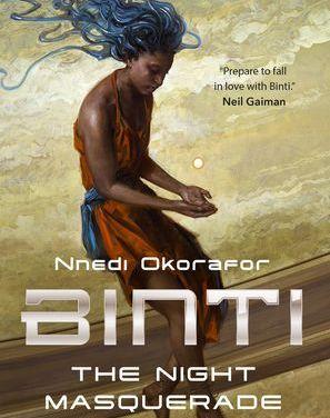 Binti: The Night Masquerade by Nnedi Okorafor (Tor Novellas)
