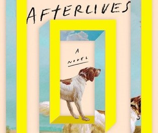 The Afterlives by Thomas Pierce (Riverhead Books)