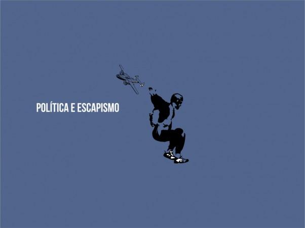politica-escapismo-pk