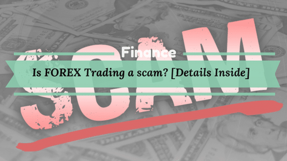 Is Forex Trading a SCAM?