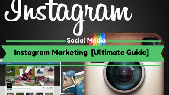 Instagram Marketing [Ultimate Guide]