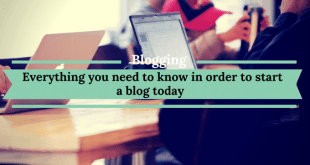 Everything you need to know in order to start a blog today