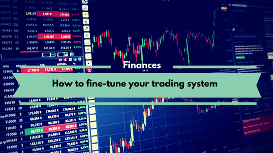 How to fine-tune your trading system