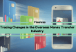 Tracing Changes in the Overseas Money Transfer Industry