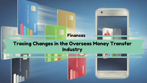 Changes in the Overseas Money Transfer Industry