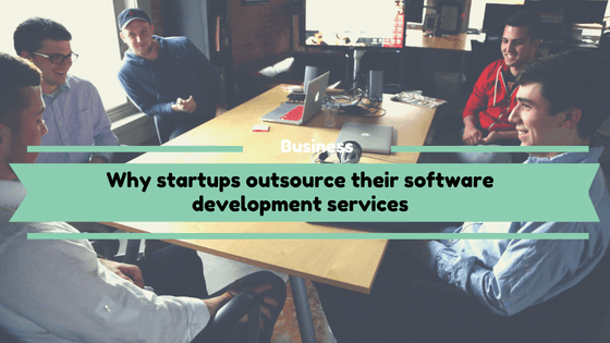 Why startups outsource their software development services