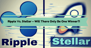 Ripple Vs. Stellar – Will There Only Be One Winner