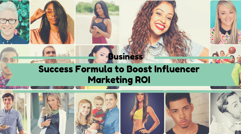 Success Formula to Boost Influencer Marketing ROI
