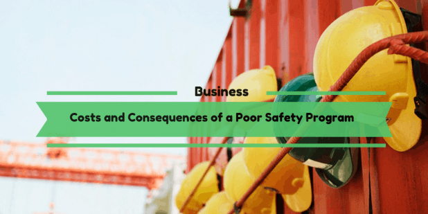Costs and Consequences of a Poor Safety Program