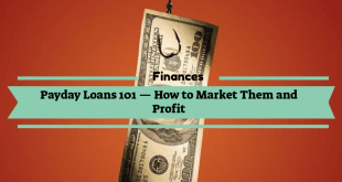 Payday Loans 101 How to Market Them and Profit