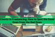 Clients in Freelancing: How to Spot the Good Ones from the Bad Ones