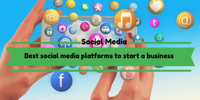 Best social media platforms to start a business in 2019