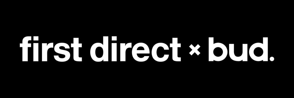 First Direct & Bud