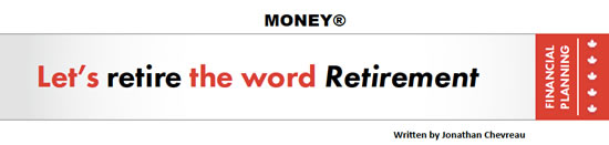 Let's Retire the word Retirement