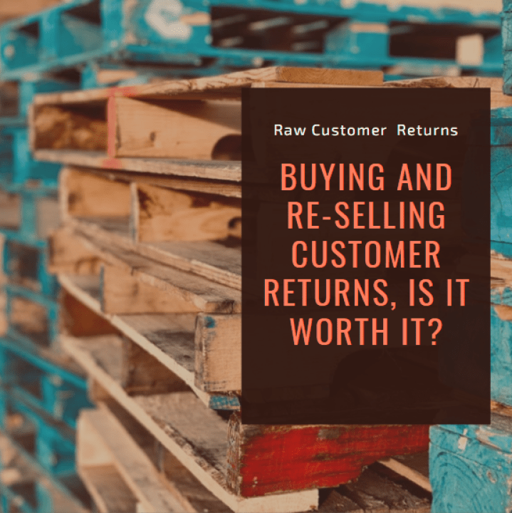Buying and re-selling customer returns, is it worth it?