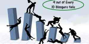 6 Reasons Why 9 out of 10 Bloggers Fail