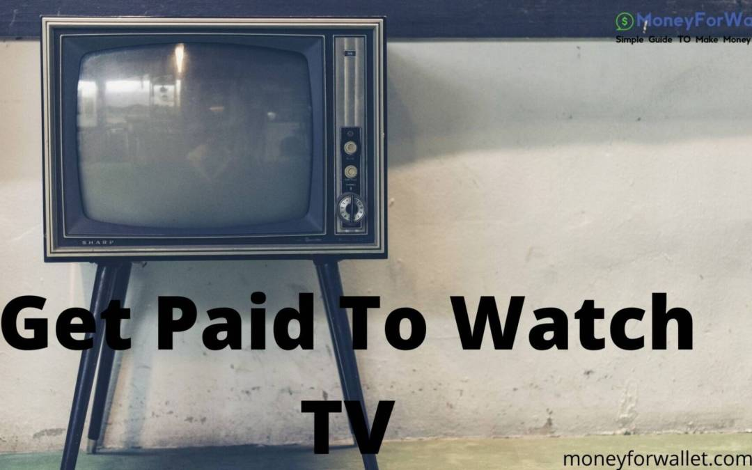 10 Sites Where You Can Get Paid to Watch TV [In 2020]