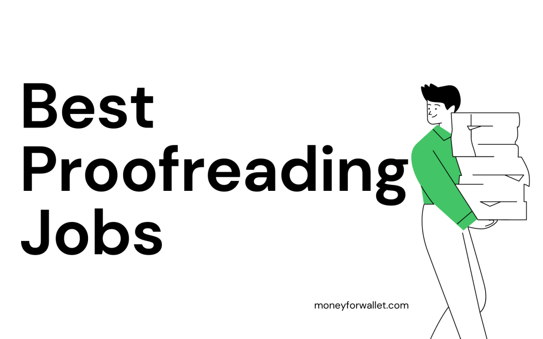10 Best Freelance Proofreading Jobs Online (Earn $60 Per Hour)