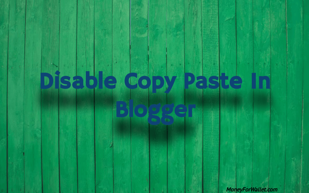 Disable Copy Paste In Blogger
