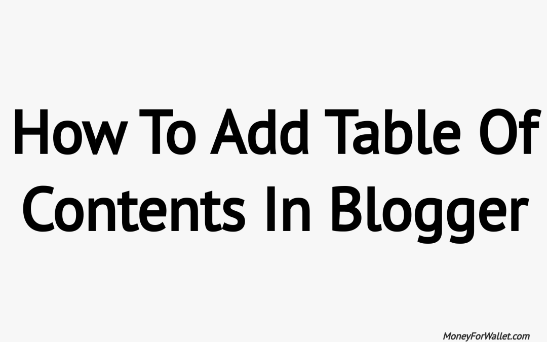 How To Add Automatic Table Of Contents On Your Blogger Post