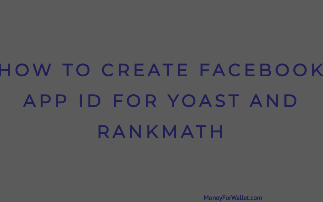 How To Create Facebook App ID For Yoast and RankMath