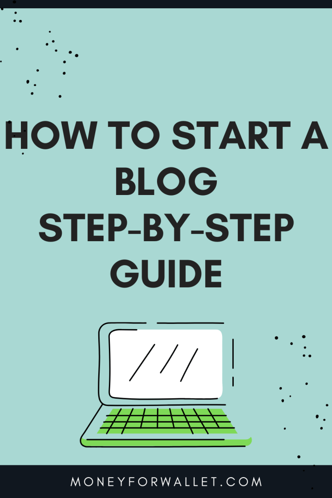 How To Start a blog Step-By-Step Guide
