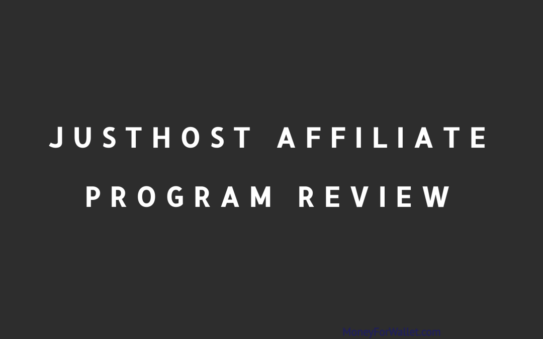 JustHost Affiliate Program Review: Make Money Online By Referring