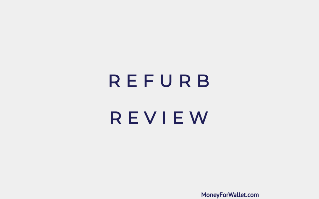 Refurb Review