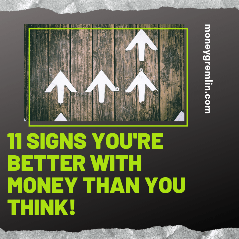 """It can be easy to feel like you're """"bad"""" with money, but these 11 signs show you're better than you think!"""
